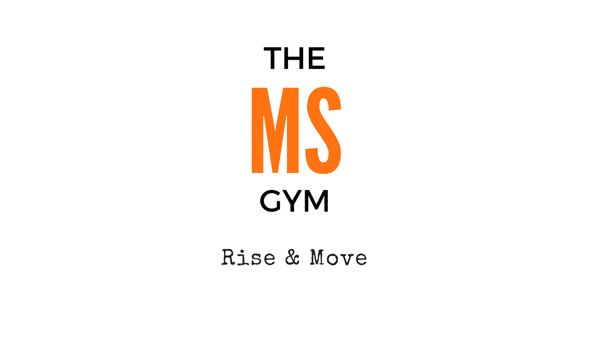 The MS Gym
